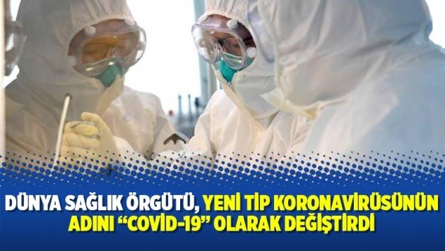 """Dünya Sağlık Örgütü, yeni tip koronavirüsünün adını """"Covid-19"""" olarak değiştirdi"""