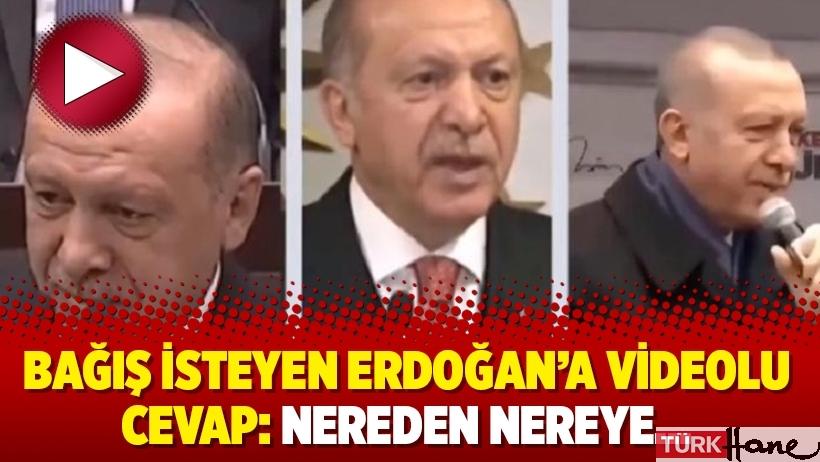 Bağış isteyen Erdoğan'a videolu cevap: Nereden nereye…