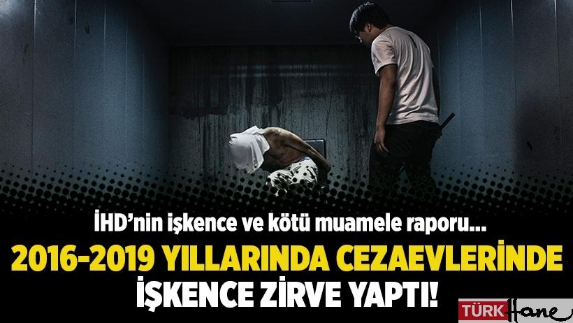 İHD'nin işkence raporu: 2016-2019 yıllarında cezaevlerinde işkence zirve yaptı!