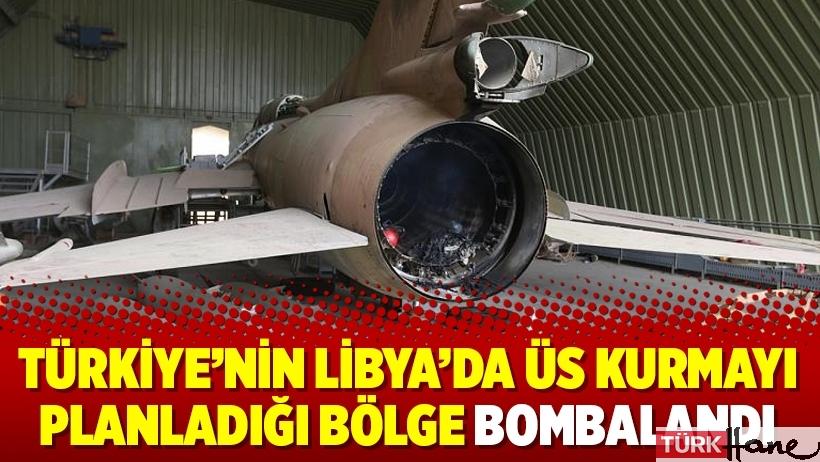 Türkiye'nin Libya'da üs kurmayı planladığı bölge bombalandı