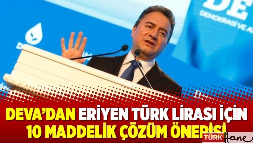 DEVA'dan eriyen Türk Lirası için 10 maddelik çözüm önerisi