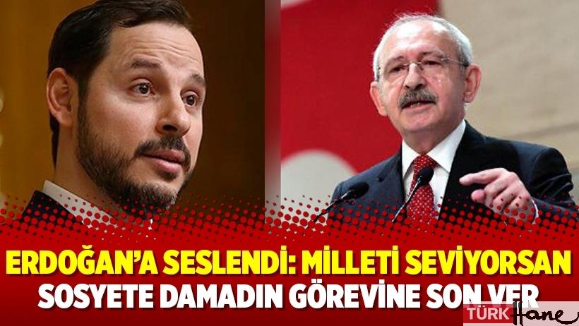 Erdoğan'a seslendi: Milleti seviyorsan sosyete damadın görevine son ver