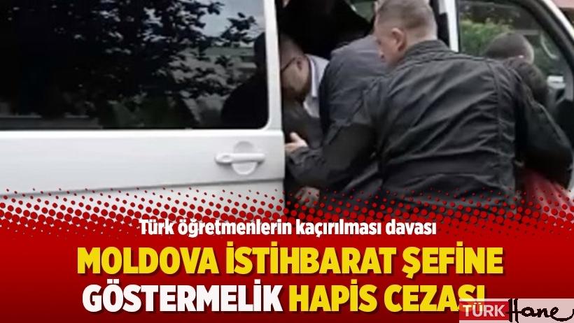 Türk öğretmenlerin kaçırılması davasında Moldova istihbarat şefine göstermelik hapis cezası