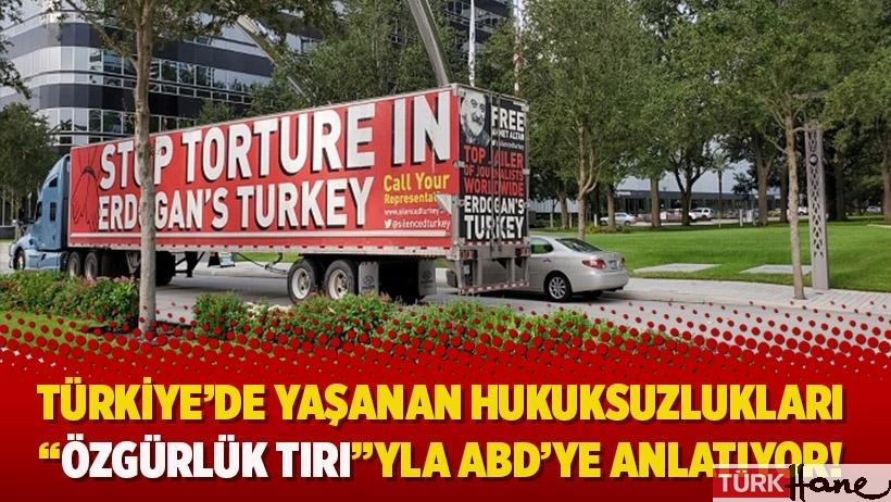 """Türkiye'de yaşanan hukuksuzlukları """"Özgürlük TIRI"""