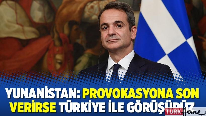 Yunanistan: Provokasyona son verirse Türkiye ile görüşürüz