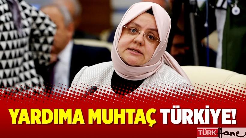 Yardıma muhtaç Türkiye!