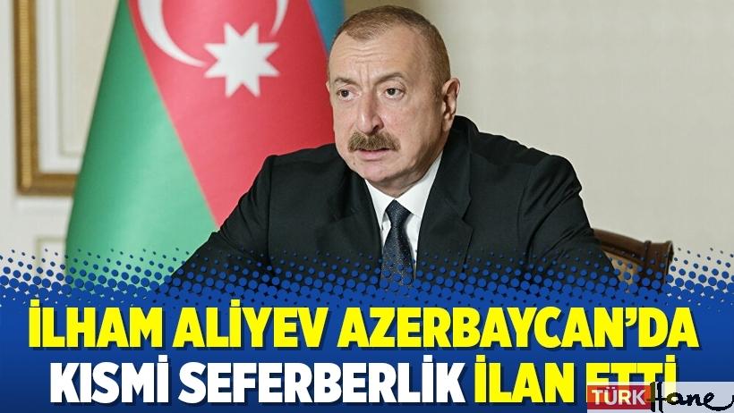 İlham Aliyev Azerbaycan'da kısmi seferberlik ilan etti