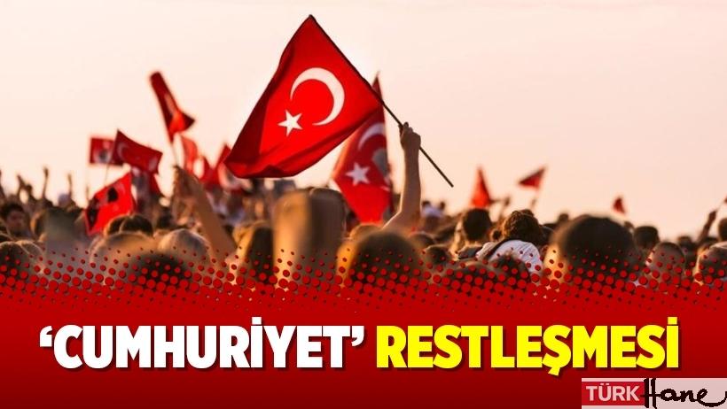 'Cumhuriyet' restleşmesi