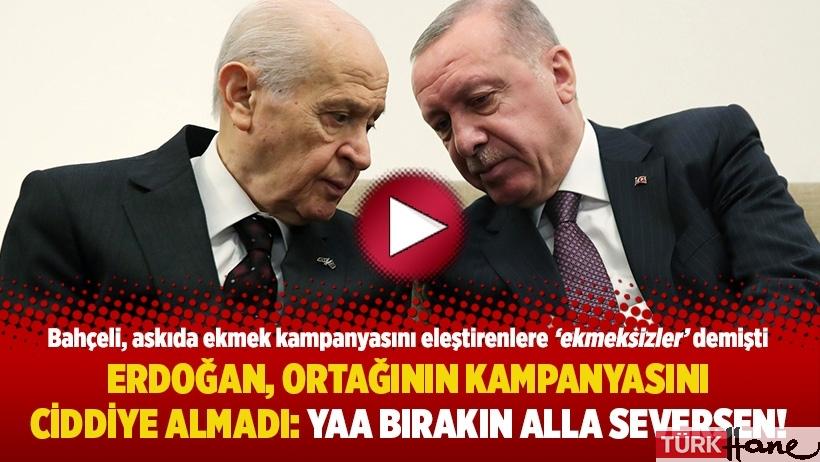Erdoğan, ortağının kampanyasını ciddiye almadı: Yaa bırakın Alla seversen!