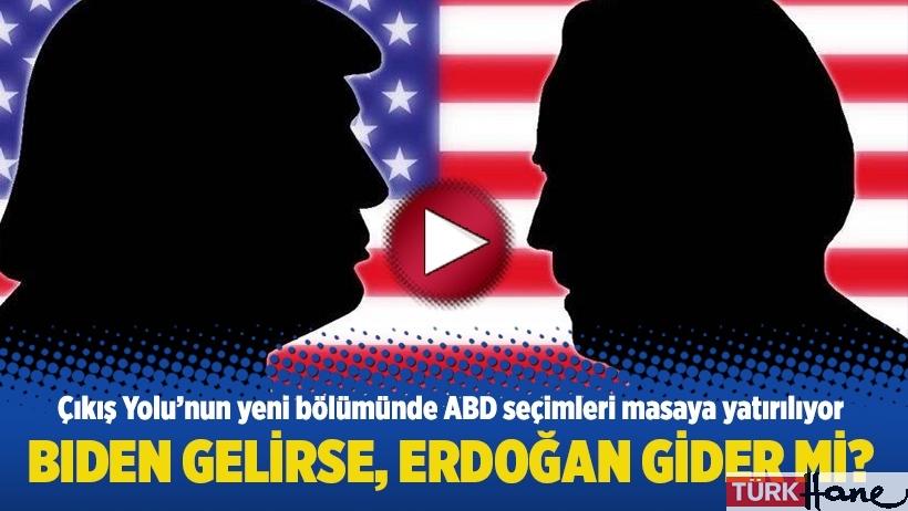 Biden gelirse Erdoğan gider mi?