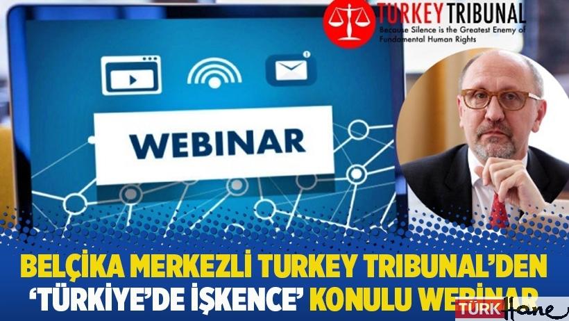 Belçika merkezli Turkey Tribunal'den 'Türkiye'de işkence' konulu webinar