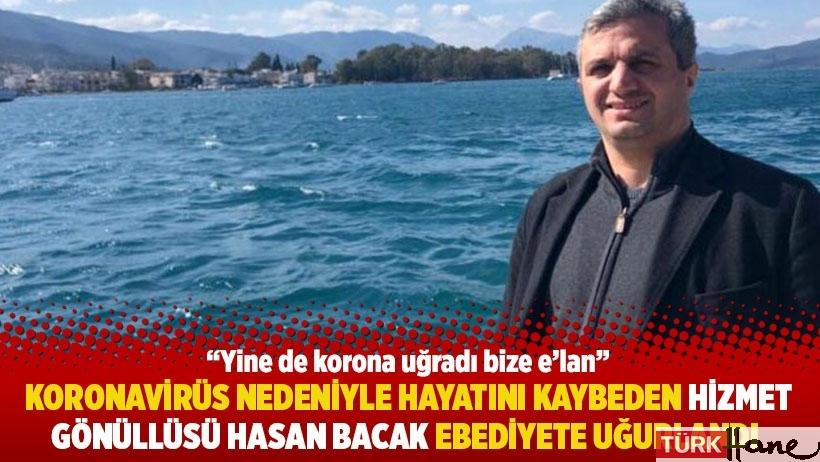 Koronavirüs nedeniyle hayatını kaybeden Hizmet gönüllüsü Hasan Bacak ebediyete uğurlandı