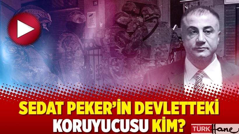 Sedat Peker'in devletteki koruyucusu kim?