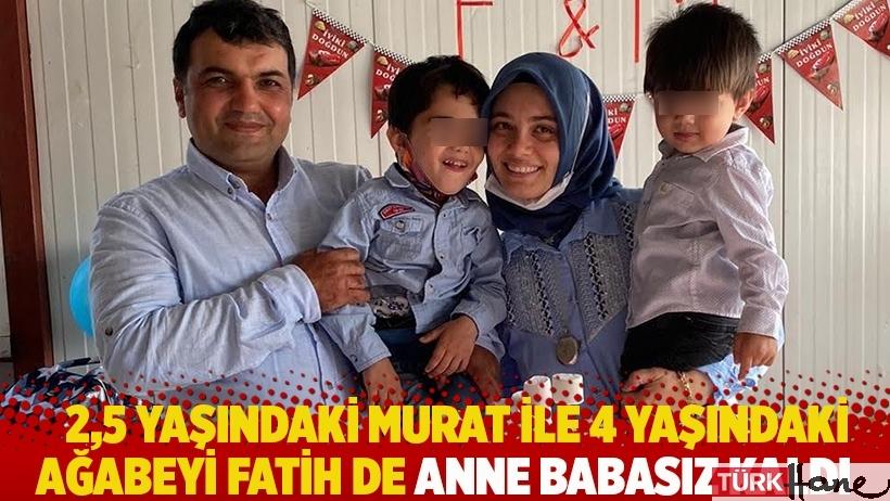2,5 yaşındaki Murat ile 4 yaşındaki ağabeyi Fatih de anne babasısız kaldı