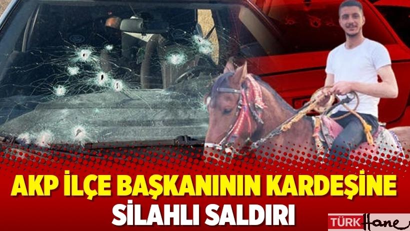 AKP ilçe başkanının kardeşine silahlı saldırı