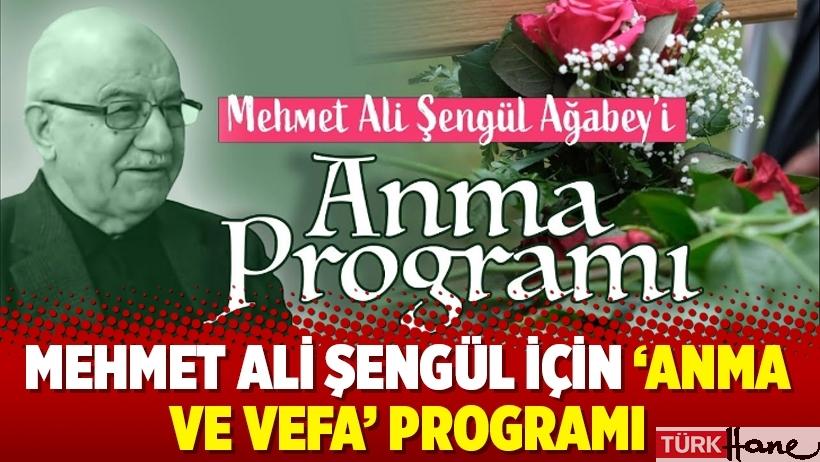 Mehmet Ali Şengül için 'anma ve vefa' programı