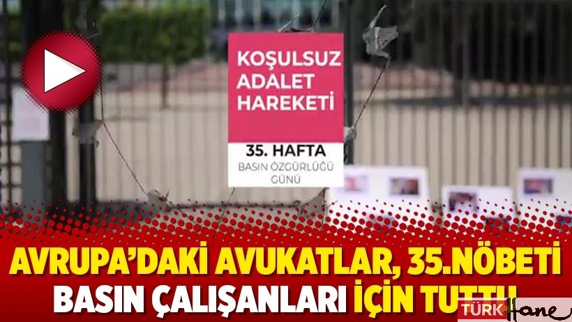 Avrupa'daki avukatlar, 35.nöbeti basın çalışanları için tuttu