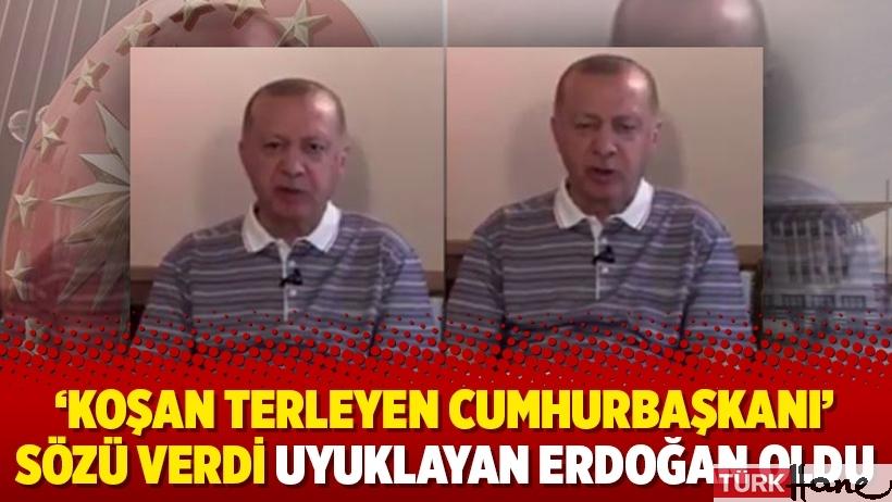 'Koşan terleyen Cumhurbaşkanı' sözü verdi uyuklayan Erdoğan oldu