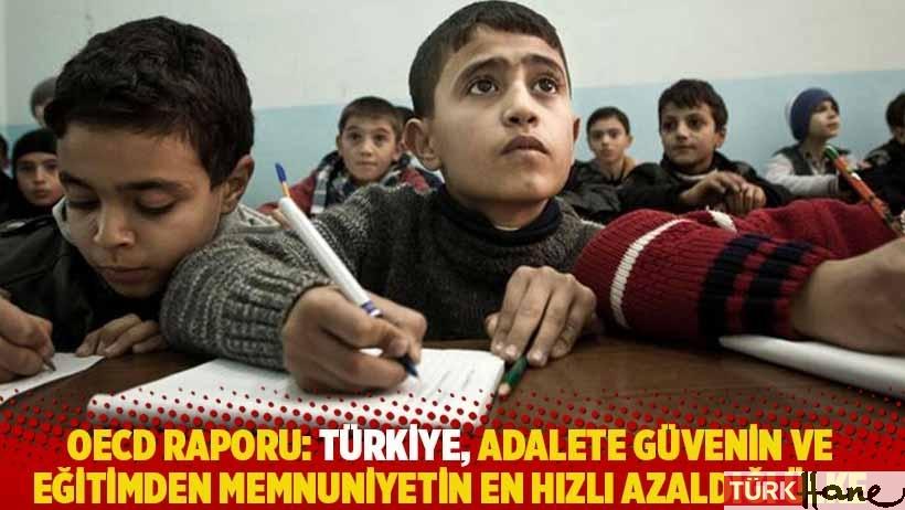 OECD raporu: Türkiye, adalete güvenin ve eğitimden memnuniyetin en hızlı azaldığı ülke