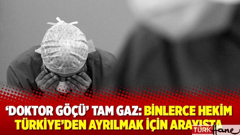'Doktor göçü' tam gaz: Binlerce hekim Türkiye'den ayrılmak için arayışta