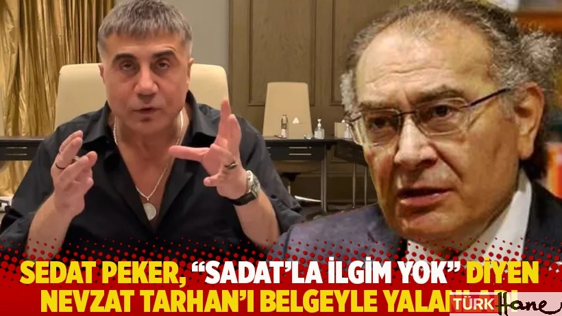 Sedat Peker, 'SADAT'la ilgim yok' diyen Nevzat Tarhan'ı belgeyle yalanladı